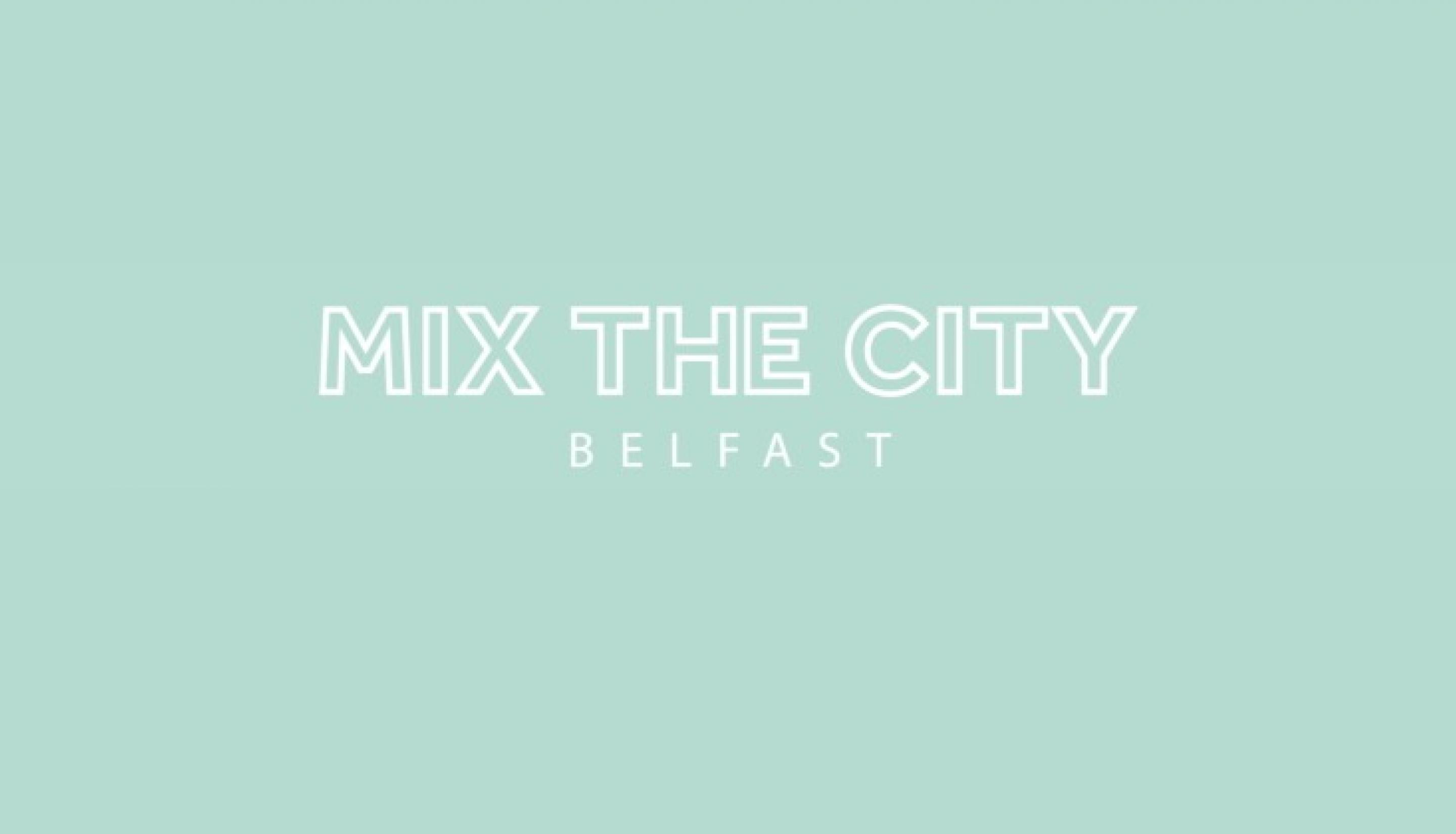 Mix the City Belfast